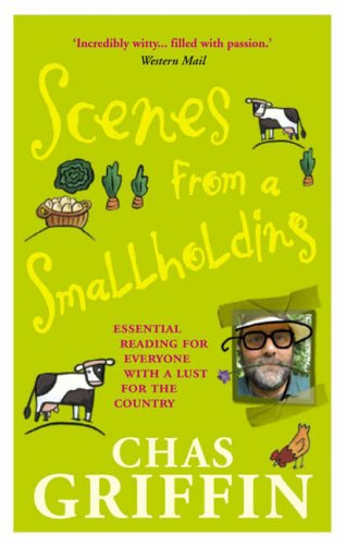9780091905071: Scenes From A Smallholding: From the Popular Series in the HDRA Magazine the
