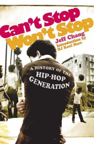 9780091905101: Can't Stop Won't Stop: A History of the Hip-hop Generation
