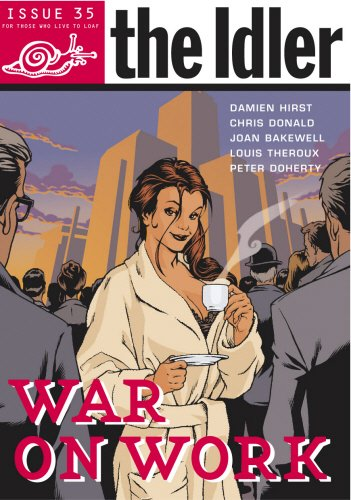The Idler 35: War on Work (v. 35) (0091905125) by Tom Hodgkinson