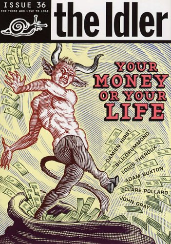 9780091905132: The Idler (Issue 36) Money Madness: Your Money or Your Life?