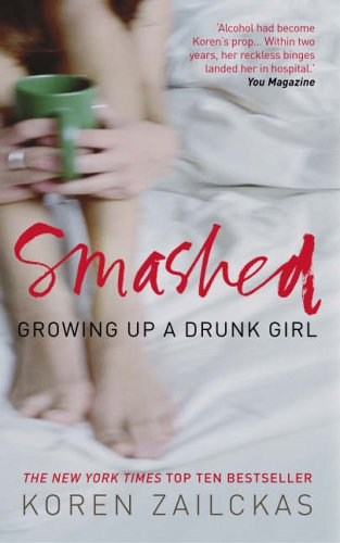 9780091905590: Smashed: Growing Up a Drunk Girl