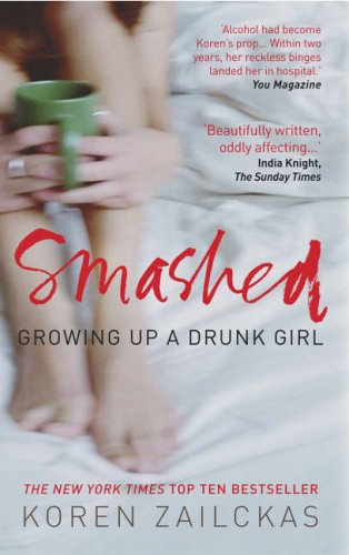 9780091905590: Smashed. Growing Up A Drunk Girl