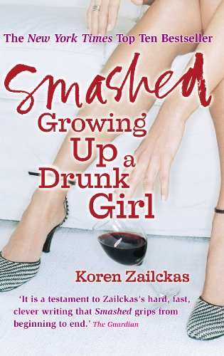 9780091905606: Smashed: Growing Up a Drunk Girl