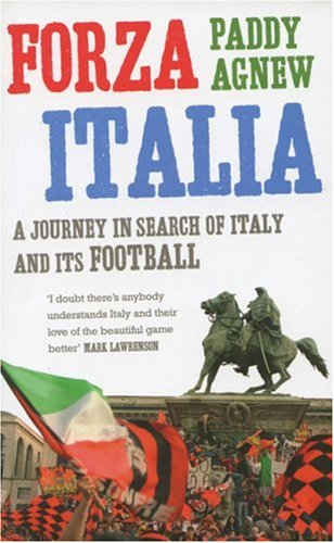 9780091905613: Forza Italia: A Journey in Search of Italy and its Football