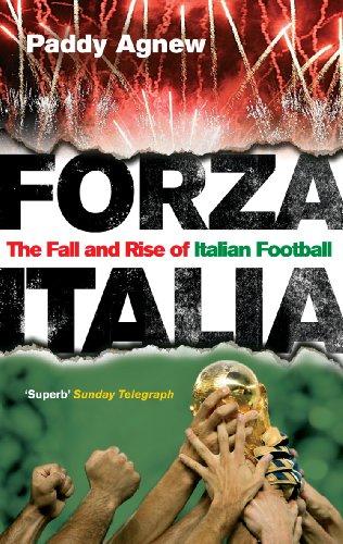 9780091905620: Forza Italia: The Fall and Rise of Italian Football