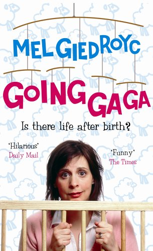 9780091905910: Going Ga Ga: Is There Life After Birth?