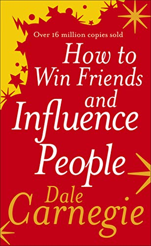 How to Win Friends and Influence People: Dale Carnegie