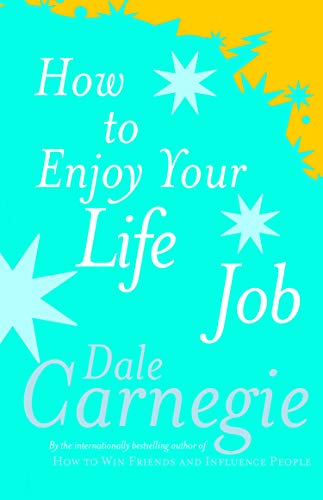 9780091906405: How To Enjoy Your Life And Job