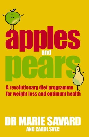 9780091906467: Apples and Pears: A Revolutionary Diet Programme for Weight Loss and Optimum Health