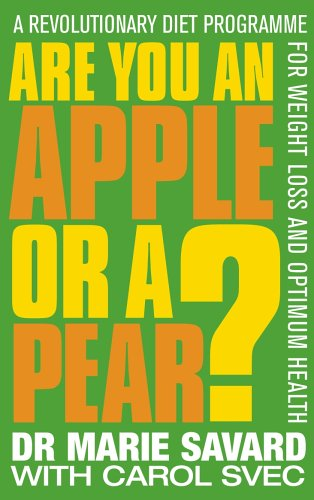9780091906474: Are You an Apple or a Pear?: A Revolutionary Diet Programme for Weight Loss and Optimum Health