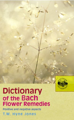 9780091906498: Dictionary of the Bach Flower Remedies: Positive and Negative Aspects