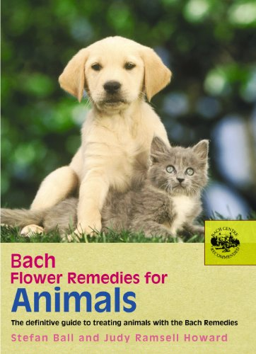 9780091906511: Bach Flower Remedies for Animals: The Definitive Guide to Treating Animals with the Bach Remedies