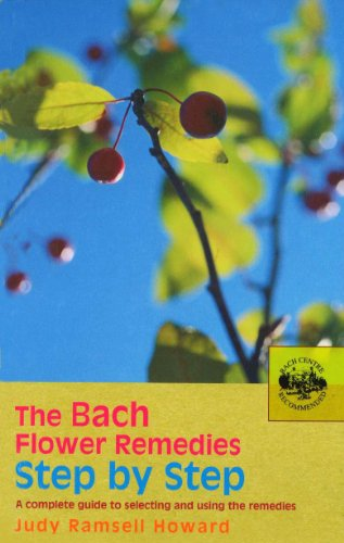 9780091906535: The Bach Flower Remedies Step by Step: A Complete Guide to Selecting and Using the Remedies