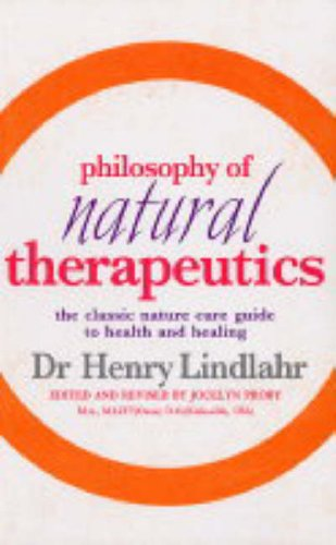 9780091906597: Philosophy of Natural Therapeutics: The Classic Nature Cure Guide to Health and Healing