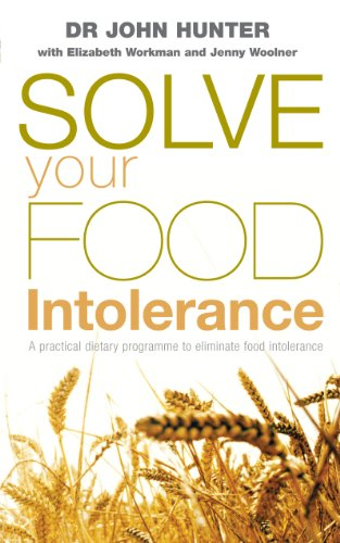 Solve Your Food Intolerance: A Practical Dietary Programme to Eliminate Food Intolerance: Hunter, ...