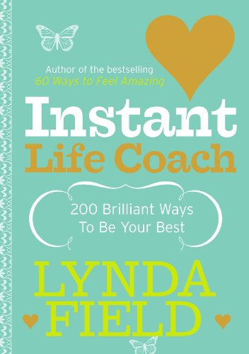 9780091906702: Instant Life Coach: 200 Brilliant Ways to Be Your Best