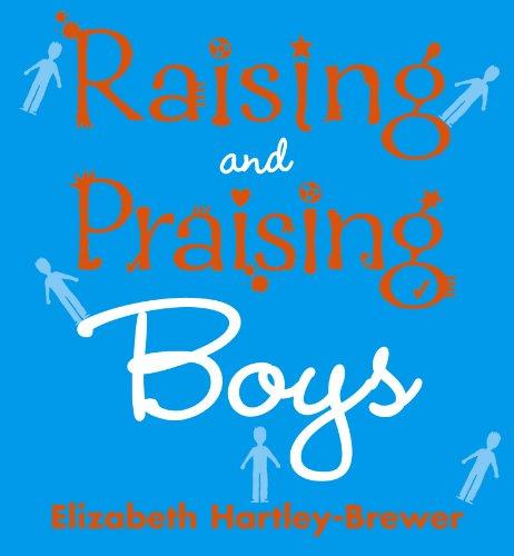 9780091906740: Raising and Praising Boys