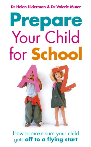 9780091906771: Prepare Your Child For School: How to Make Sure Your Child Gets a Flying Start