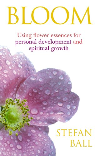 9780091906788: Bloom: Using flower essences for personal development and spiritual growth