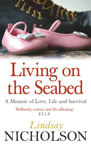 9780091906825: Living On the Seabed: A Memoir of Love, Life and Survival