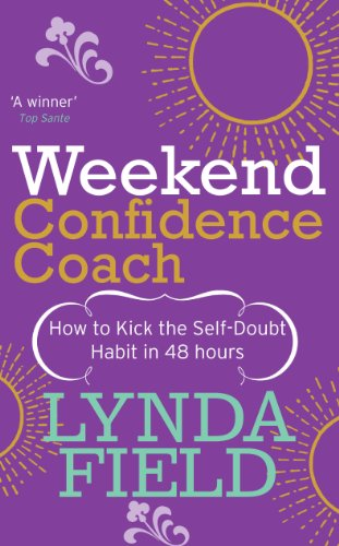 9780091906870: Weekend Confidence Coach: How to kick the self-doubt habit in 48 hours