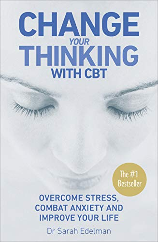 Change Your Thinking with CBT: Edelman, Dr. Sarah