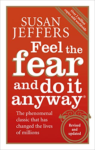 9780091907075: Feel The Fear And Do It Anyway: How to Turn Your Fear and Indecision into Confidence and Action