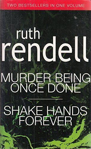 9780091907440: Murder Being Once Done and Shake Hands Forever