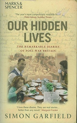 9780091908096: Our Hidden Lives: The Everyday Diaries of a Forgotten Britain 1945-1948