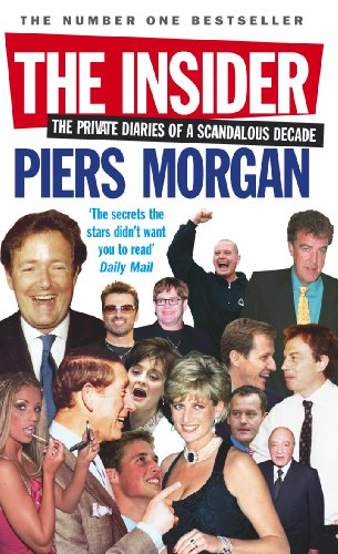 9780091908492: The Insider: The Private Diaries of a Scandalous Decade