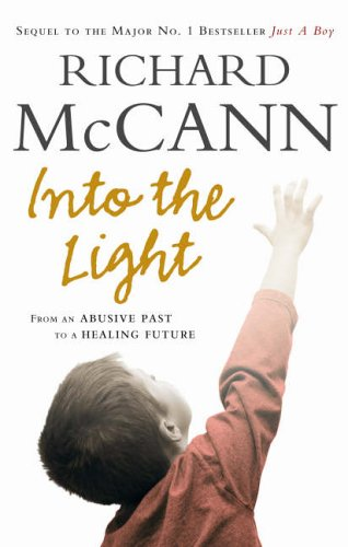 9780091908638: Into the Light: From An Abusive Past to a Healing Future