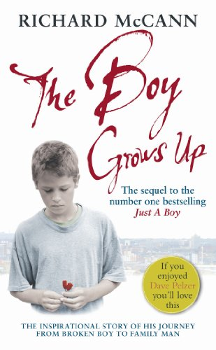 The Boy Grows Up: The Inspirational Story of His Journey from Broken Boy to Family Man: McCann, ...