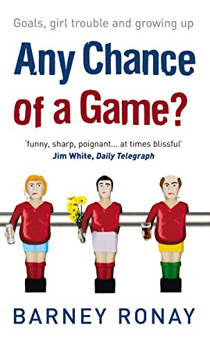 9780091908782: Any Chance of a Game?: Goals, Girl Trouble, and Growing Up