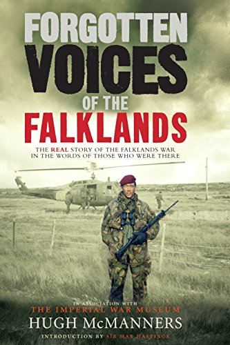 9780091908805: Forgotten Voices of the Falklands: The Real Story of the Falklands War in the Words of Those Who Were There