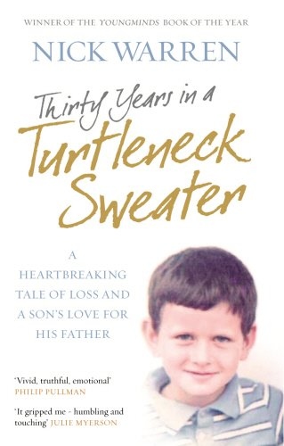 9780091908829: Thirty Years in a Turtleneck Sweater: A Heartbreaking Tale of Loss and a Son's Love for His Father