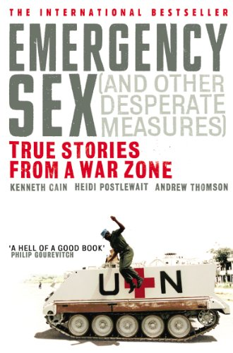 9780091908867: Emergency Sex (And Other Desperate Measures): True Stories from a War Zone