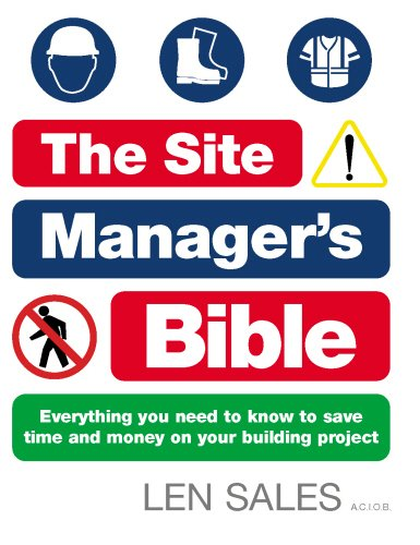 9780091909079: The Site Manager's Bible: Everything you need to know to save time and money on your building project