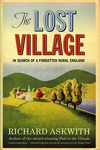 9780091909130: The Lost Village: In Search of a Forgotten Rural England