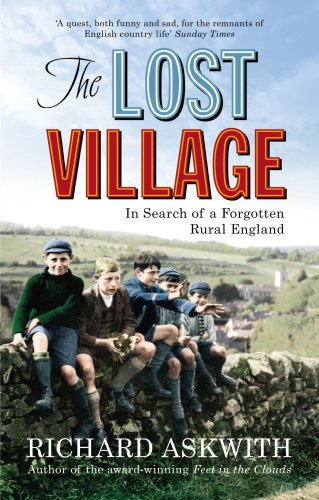 9780091909147: The Lost Village: In Search of a Forgotten Rural England