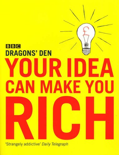 9780091909154: Your Idea Can Make You Rich
