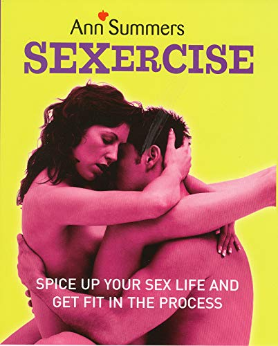 9780091909253: Sexercise: Spice Up Your Sex Life and Get Fit in the Process
