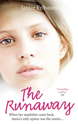 9780091909314: The Runaway: When her stepfather came back, Janice's only option was the streets...