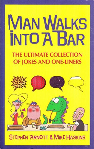 9780091909499: MAN WALKS INTO A BAR: THE ULTIMATE COLLECTION OF JOKES AND ONE-LINERS.