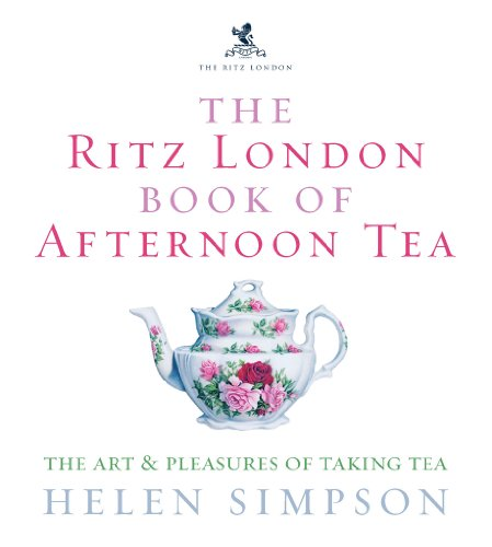 9780091909949: The Ritz London Book of Afternoon Tea: The Art and Pleasures of Taking Tea