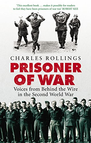 9780091910082: Prisoner Of War: Voices from Behind the Wire in the Second World War