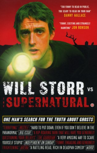 9780091910136: Will Storr Vs. The Supernatural: One man's search for the truth about ghosts