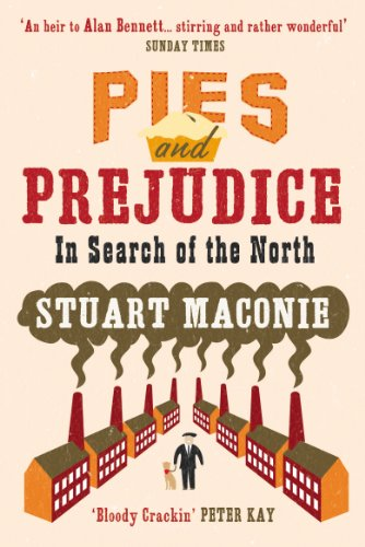 9780091910235: Pies and Prejudice: In Search of the North
