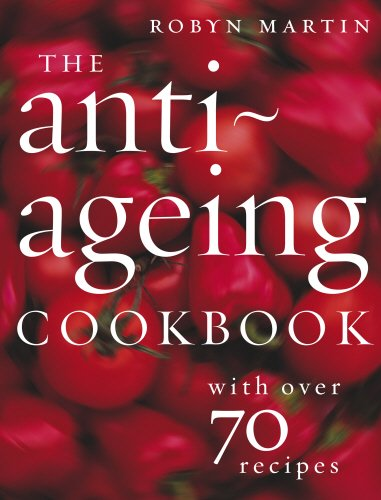 9780091910266: The Anti-Ageing Cookbook