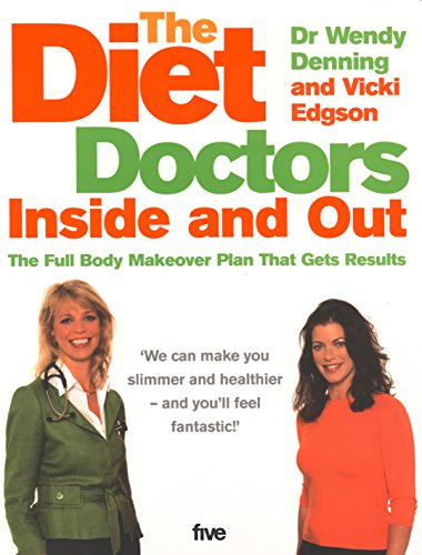 9780091910501: The Diet Doctors Inside and Out: The Full Body Makeover That Gets Results