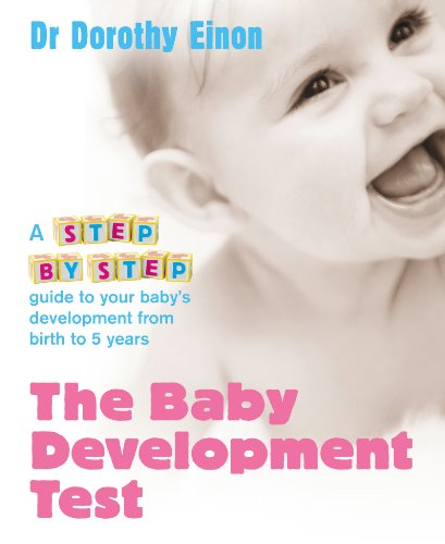 9780091910518: The Baby Development Test: A step-by-step guide to checking your child's progress from birth to five
